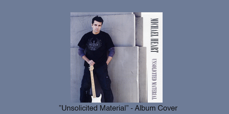 Michael Heart - Unsolicited Material - Album